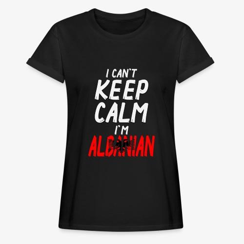 Frauen Oversize T-Shirt Can't Keep Calm I´m Albanian - Frauen Oversize T-Shirt