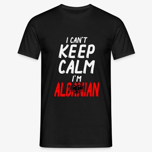 Männer T-Shirt Can't Keep Calm I´m Albanian - Männer T-Shirt