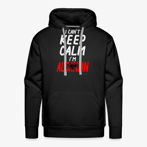 Männer Premium Hoodie Can't Keep Calm I´m Albanian - Männer Premium Hoodie