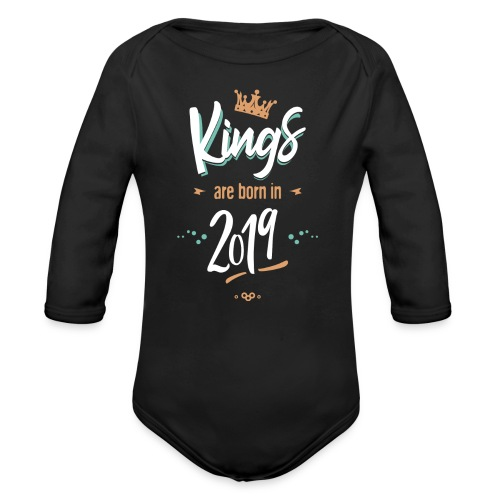 Kings are born in 2019 - Body Bébé bio manches longues