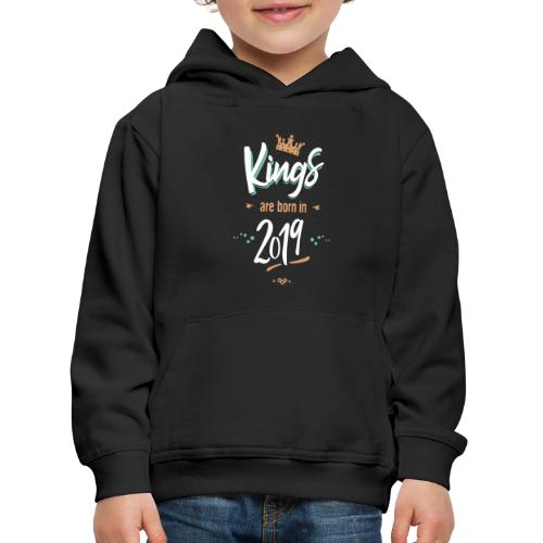 Kings are born in 2019 - Pull à capuche Premium Enfant