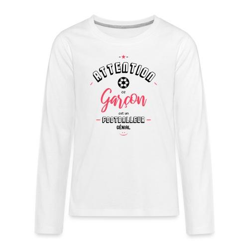 Attention footballeur génial - T-shirt manches longues Premium Ado