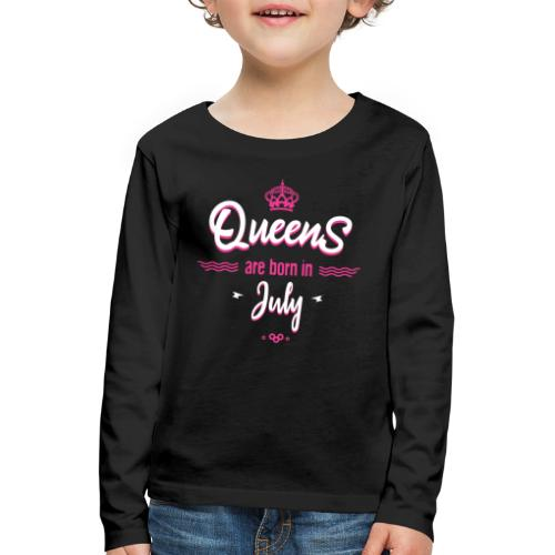 Queens are born in July - T-shirt manches longues Premium Enfant