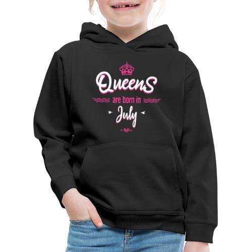 Queens are born in July - Pull à capuche Premium Enfant