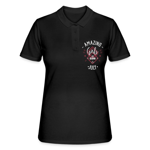 Amazing girls are born in July - Women's Polo Shirt
