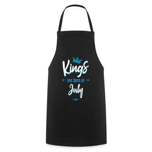 Kings are born in July - Tablier de cuisine