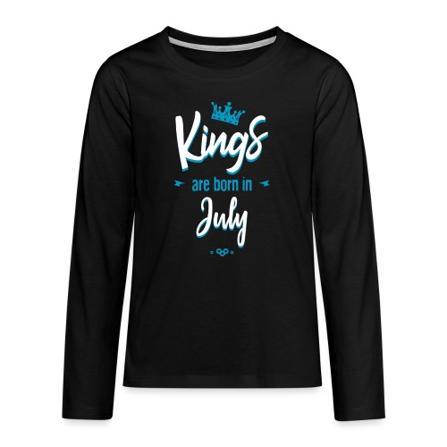 Kings are born in July - T-shirt manches longues Premium Ado