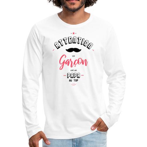 Attention papa au top - T-shirt manches longues Premium Homme