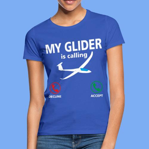 Mein Segelflugzeug ruft an - Segelflieger Spruch lustig Geschenk Tshirt Flieschen - Women's T-Shirt