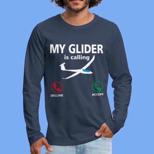 Mein Segelflugzeug ruft an - Segelflieger Spruch lustig Geschenk Tshirt Flieschen - Männer Premium Langarmshirt