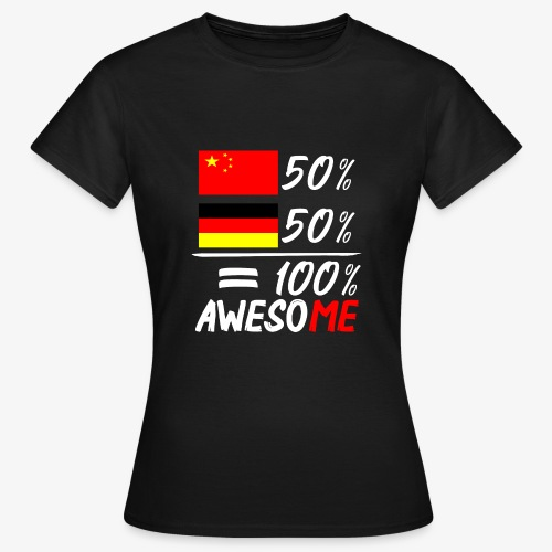 Frauen T-Shirt 50% Chinesisch 50% Deutsch - Frauen T-Shirt