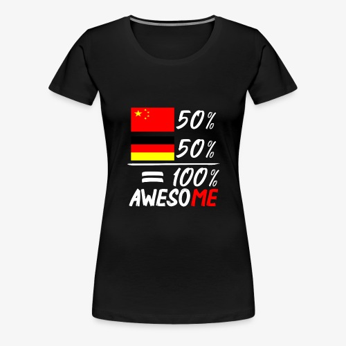 Frauen Premium T-Shirt 50% Chinesisch 50% Deutsch - Frauen Premium T-Shirt