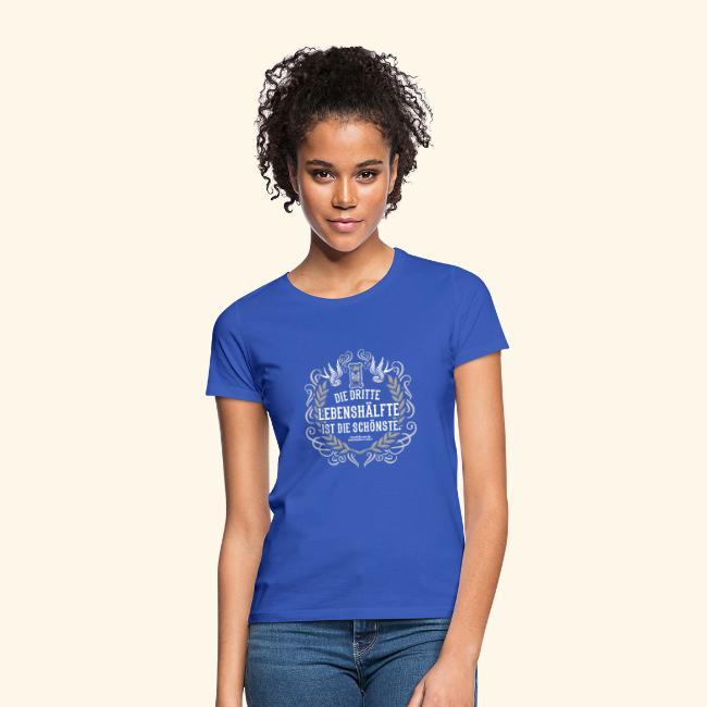 Sprüche T Shirt Die dritte Lebenshälfte