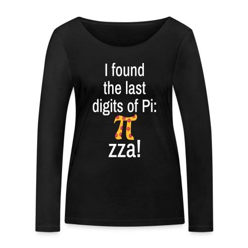 Last Digits Zahl Pi Pizza Mathe Nerd Spruch Langarmshirt - Frauen Bio-Langarmshirt von Stanley & Stella