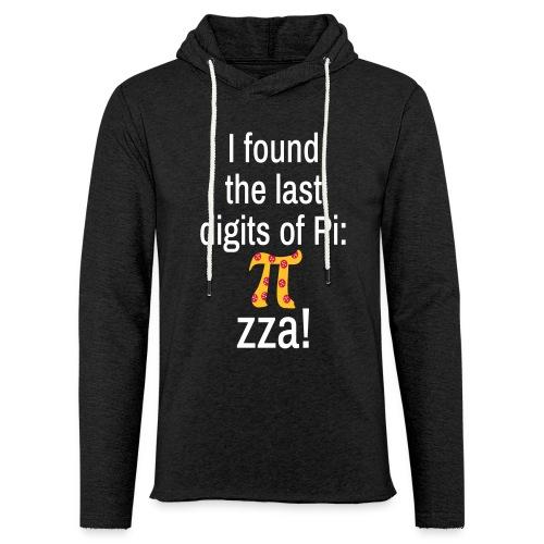 Last Digits Zahl Pi Pizza Mathe Nerd SpruchUnisex Hoodie - Leichtes Kapuzensweatshirt Unisex