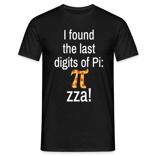 Last Digits Zahl Pi Pizza Mathe Nerd Spruch T-Shirt - Männer T-Shirt