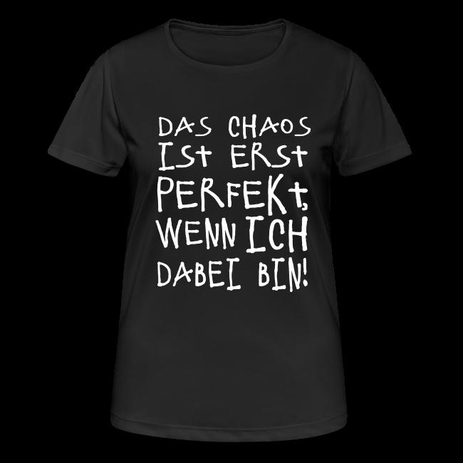 Chaos Perfekt Chaoten Spruch Sport T-Shirt