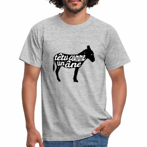 Têtu comme un âne - T-shirt Homme