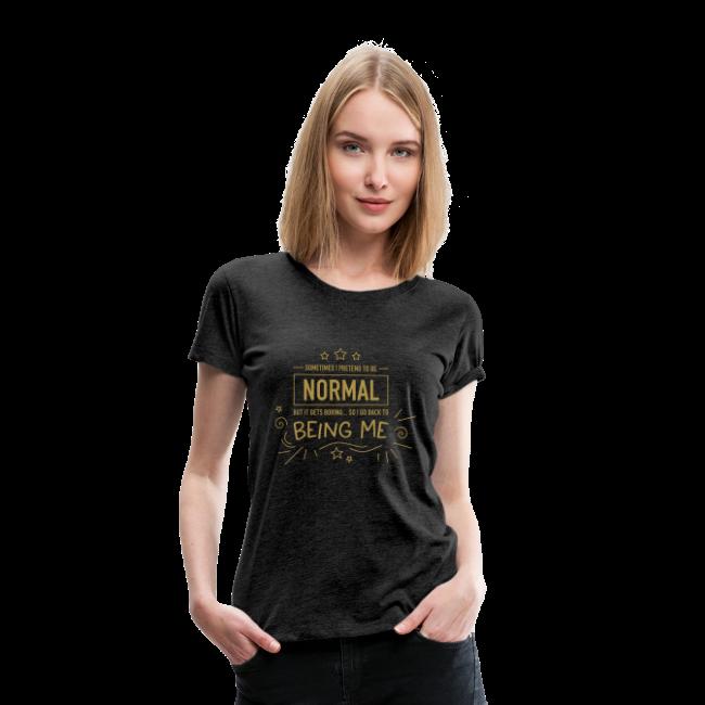 Being normal (ladies)