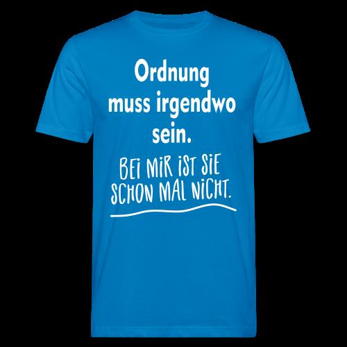 Ordnung muss sein Bio Unordnung Sprüche T-Shirt - Männer Bio-T-Shirt