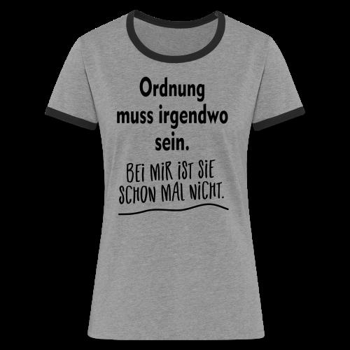 Ordnung muss sein Unordnung Sprüche Kontrast T-Shirt - Frauen Kontrast-T-Shirt