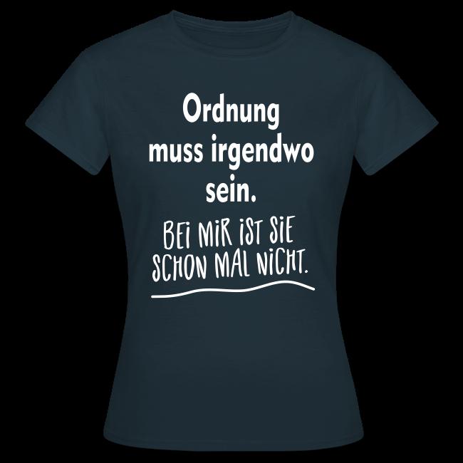 Ordnung muss sein Unordnung Sprüche T-Shirt