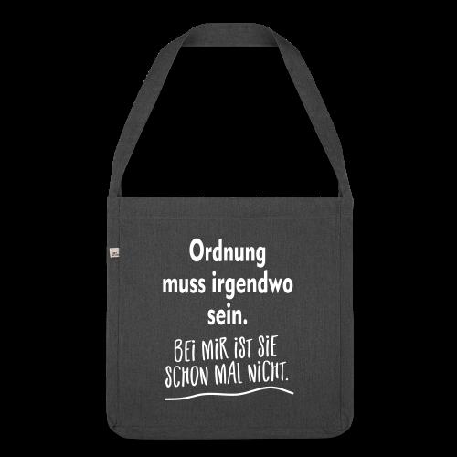 Ordnung muss sein Unordnung Sprüche Tasche - Schultertasche aus Recycling-Material