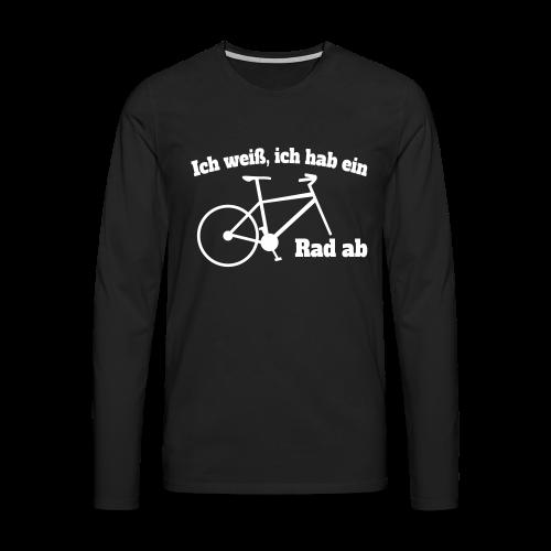 Rad ab Radfahrer Fahrrad Spruch Langarmshirt - Männer Premium Langarmshirt