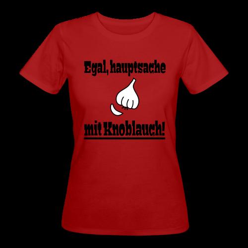 Lustiger Knoblauch Kochen Essen Spruch Bio T-Shirt - Frauen Bio-T-Shirt