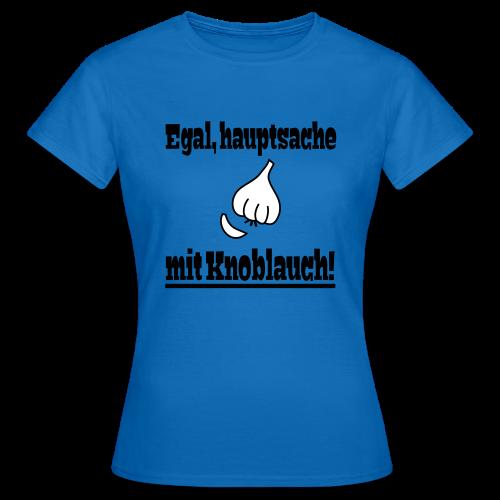 Lustiger Knoblauch Kochen Essen Spruch T-Shirt - Frauen T-Shirt