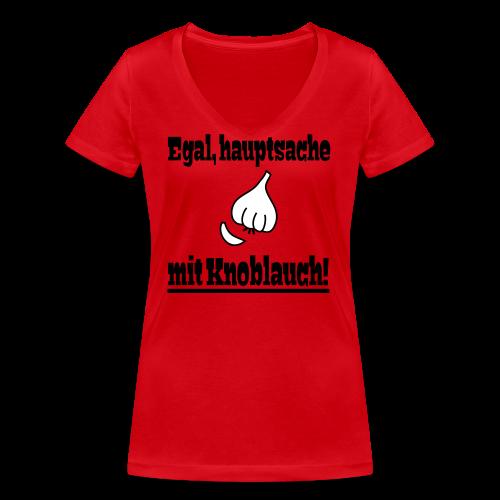 Lustiger Knoblauch Kochen Essen Spruch Bio T-Shirt - Frauen Bio-T-Shirt mit V-Ausschnitt von Stanley & Stella