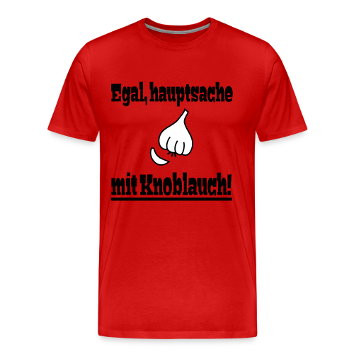 Lustiger Knoblauch Kochen Essen Spruch T-Shirt - Männer Premium T-Shirt