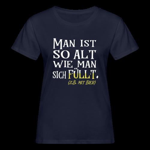 Alt Wie man sich Fühlt Bier Geburtstag Spruch T-Shirt - Frauen Bio-T-Shirt