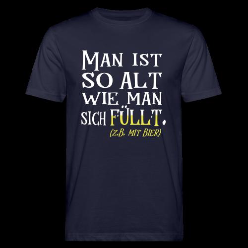 Alt Wie man sich Fühlt Bier Geburtstag Spruch Bio T-Shirt - Männer Bio-T-Shirt