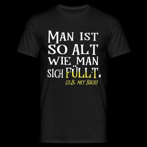 Alt Wie man sich Fühlt Bier Geburtstag Spruch T-Shirt - Männer T-Shirt