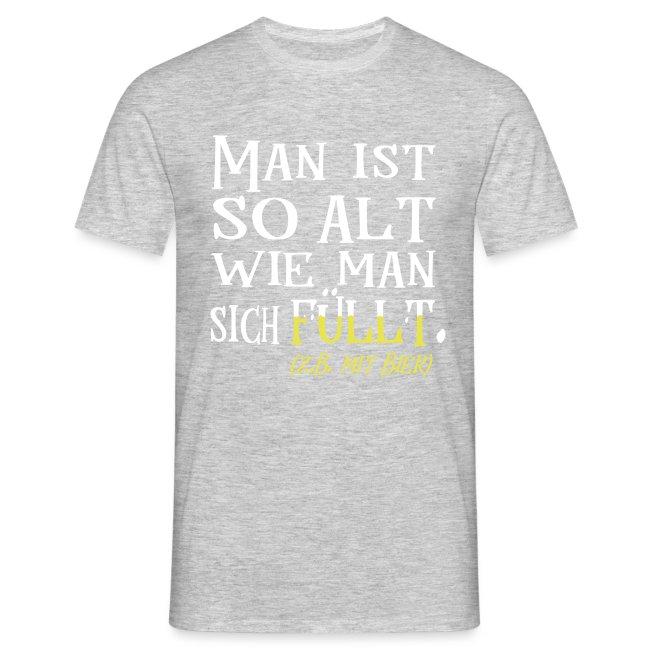 Alt Wie man sich Fühlt Bier Geburtstag Spruch T-Shirt