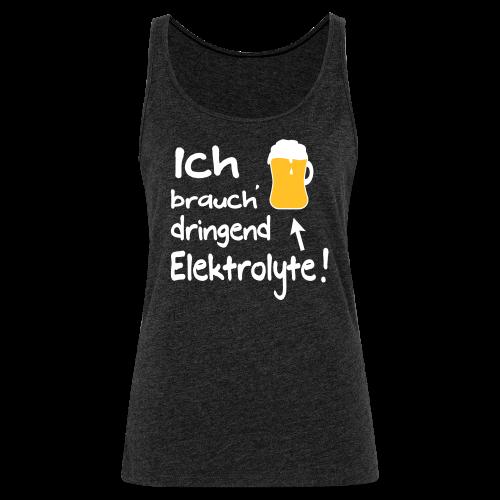 Elektrolyte Bier Sport Biertrinker Spruch Tank Top - Frauen Premium Tank Top