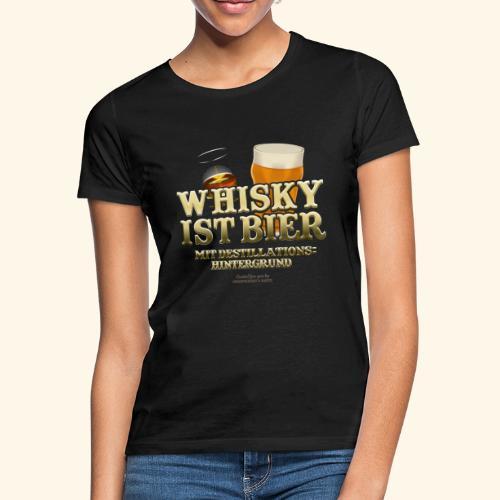 Whisky T Shirt Whisky ist Bier - Frauen T-Shirt