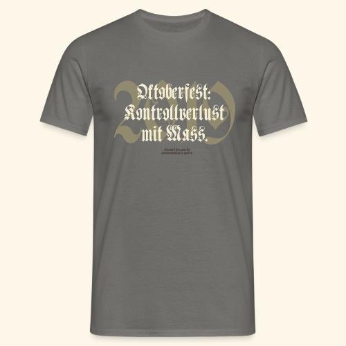 Oktoberfest T Shirt Kontrollverlust mit Mass - Männer T-Shirt