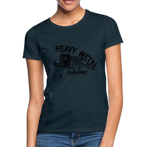 Frauen T-Shirt heavy metal fishing - Frauen T-Shirt