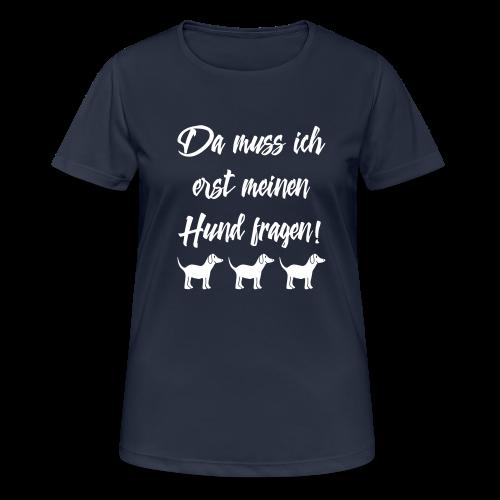 Hundebesitzer Sprüche - Hund fragen Sport T-Shirt - Frauen T-Shirt atmungsaktiv