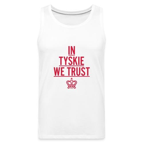 In Tyskie we trust Tank Top (weiß/Männer) - Männer Premium Tank Top