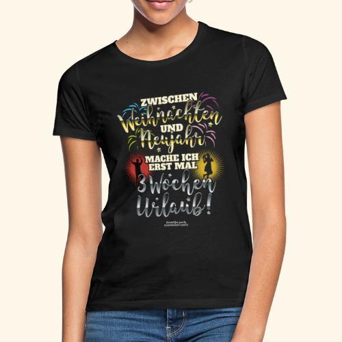 Sprüche T Shirt Weihnachten Neujahr Urlaub  - Frauen T-Shirt