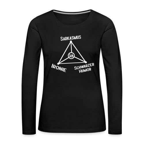 Ironie Sarkasmus Schwarzer Humor Nerd Dreieck Langarmshirt - Frauen Premium Langarmshirt