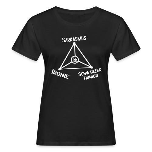 Ironie Sarkasmus Schwarzer Humor Nerd Dreieck Bio T-Shirt - Frauen Bio-T-Shirt