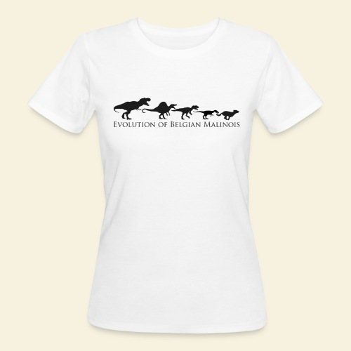 Evolution of Belgian Malinois - Frauen Bio-T-Shirt