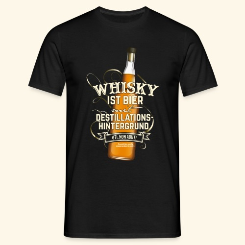 Whisky T Shirt Spruch Whisky ist Bier - Männer T-Shirt