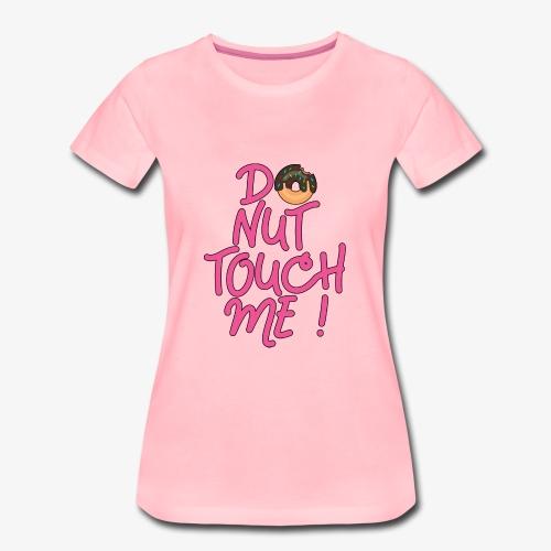 Frauen Premium T-Shirt Do Not Donut Touch me ! - Frauen Premium T-Shirt