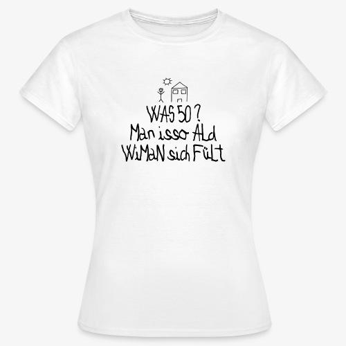 Frauen T-Shirt 50 Jahre alt - Frauen T-Shirt
