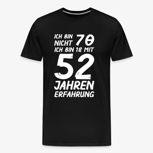 Männer Premium T-Shirt Ich bin nicht 70 - Männer Premium T-Shirt